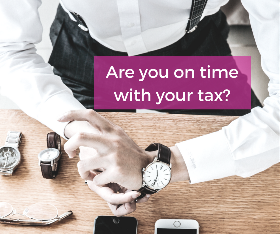 Are you on time with your tax?