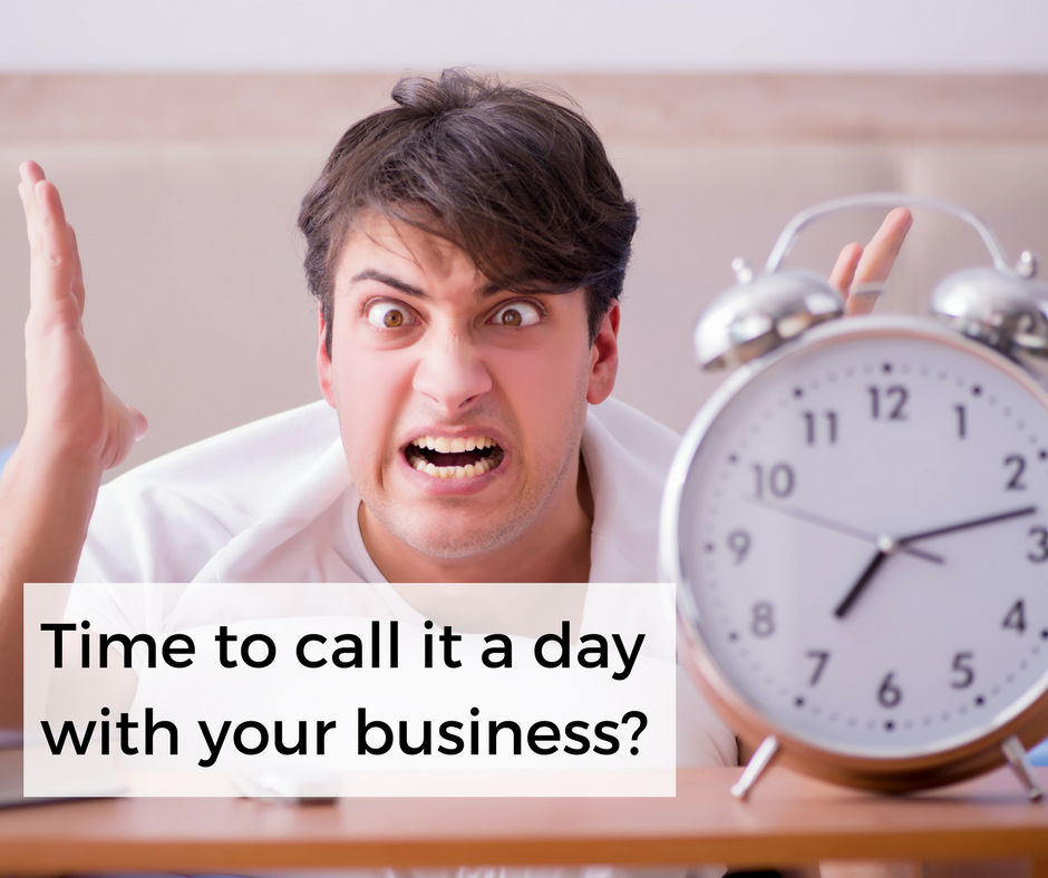 Time to call it a day with your business? How to close your business.