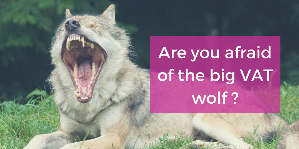 Are you afraid of the big VAT wolf?